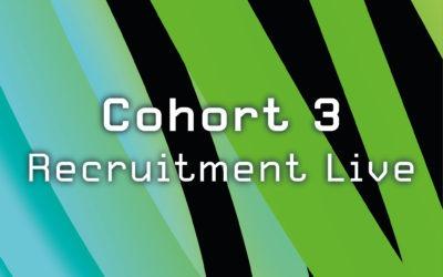 Cohort 3 Recruitment Live